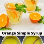 pin image of orange syrup in 2 glasses on top and bottom 2 images of cooking syrup in steel pan with text saying orange simple syrup.