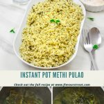 pin image of methi pulao in a white plate on marble background and bottom images of cooking in steel pot with text in middle.