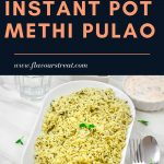 Pin Image of Methi Pulao in a white bowl on a marble background with text at top on black background that says instant pot methi pulao.